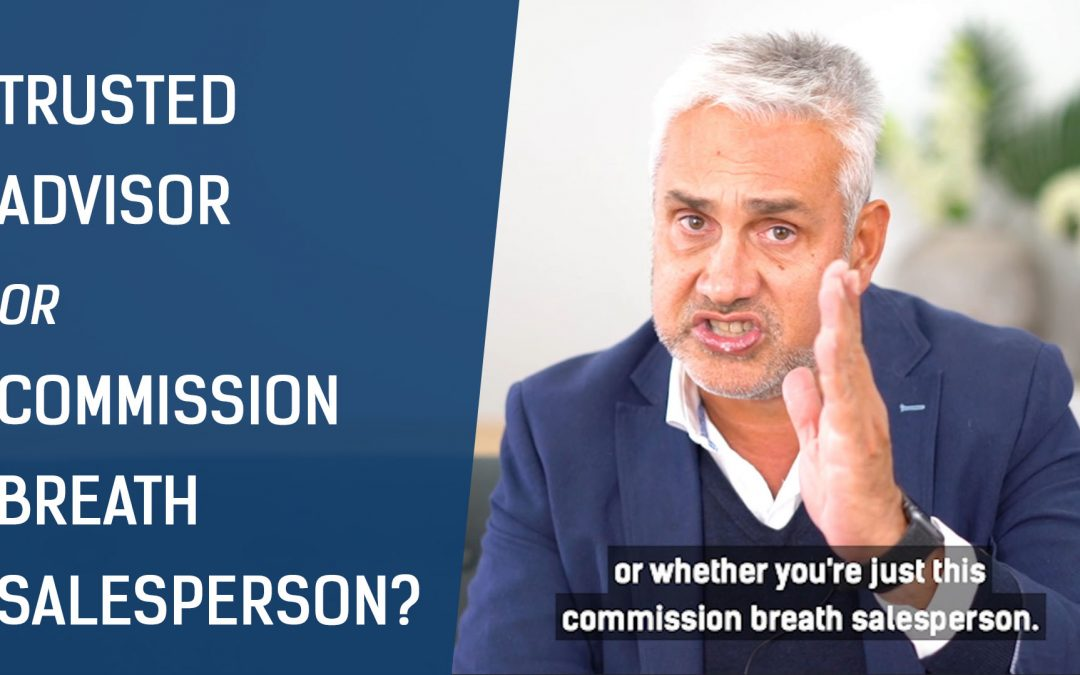 Trusted Advisor or Commission-Breath Salesperson?