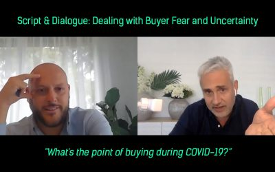 Script & Dialogue: Dealing with Buyer Fear and Uncertainty | Sam Rigopoulos