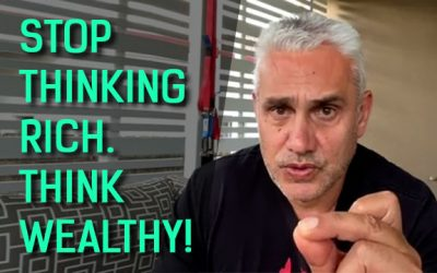 Stop Thinking Rich. Think Wealthy!