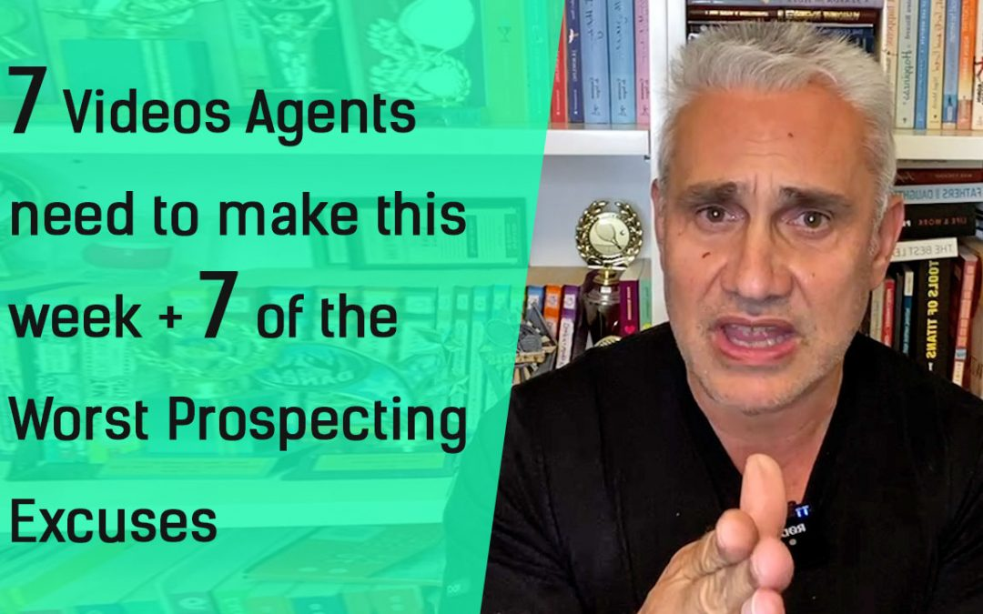 7 Videos Agents Need to Make This Week + 7 of the Worst Prospecting Excuses